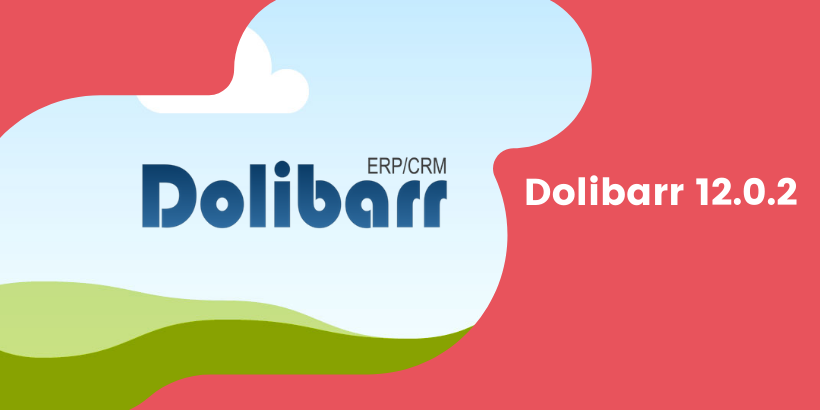 The new version of Dolibarr 12.0.2 has been released.