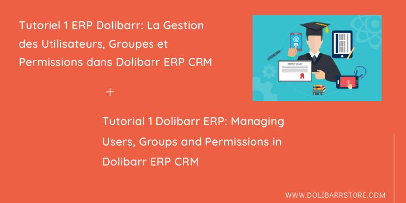 Tutoriel 1 ERP Dolibarr: La Gestion des  Utilisateurs, Groupes et Permissions dans Dolibarr ERP CRM
