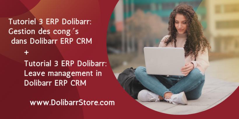 Tutoriel 3 ERP Dolibarr: Gestion des congés  dans Dolibarr ERP CRM