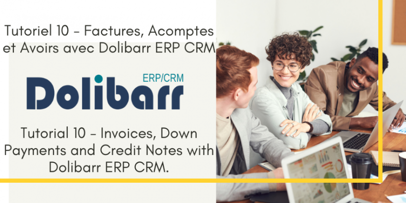 Tutorial 10 - Invoices, Down Payments and Credit Notes with Dolibarr ERP CRM.
